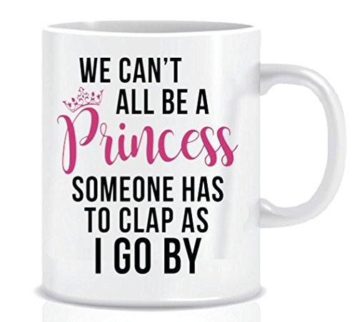 Can't Be A Princess Coffee Cup Mug - NovaandKnox.com