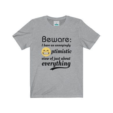 Beware! I'm Optimistic | Unisex Jersey Short Sleeve Tee