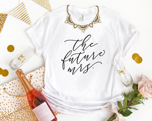 The Future Mrs T-Shirt - Details Matter Studio