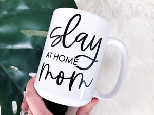Slay at Home Mom Coffee Mug