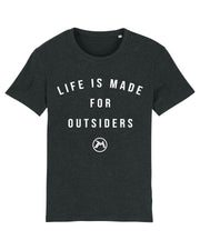 T-shirt life is made for outsiders Homme