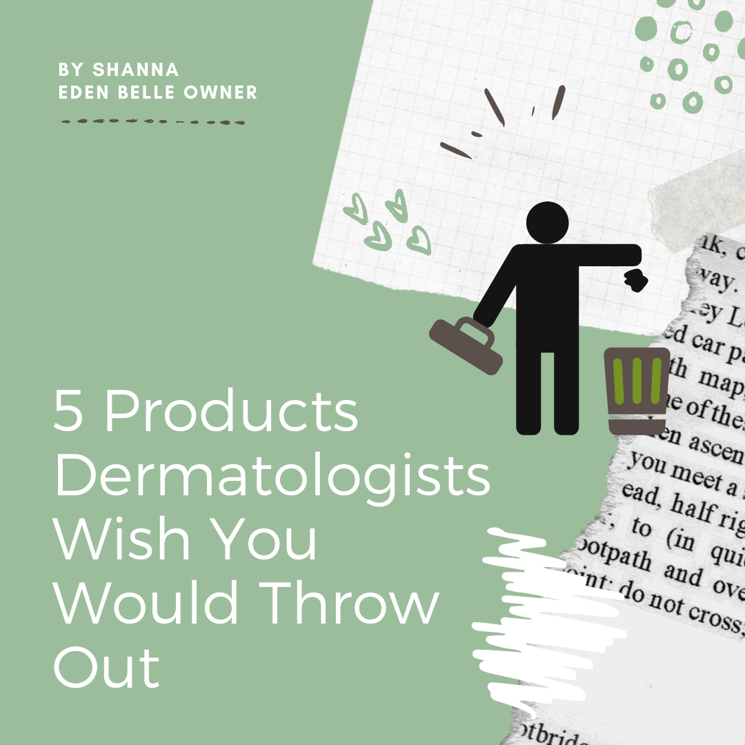 5 Products Dermatologists Wish You Would Throw Out
