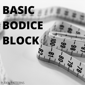 Basic Bodice Block - Ploen Patterns
