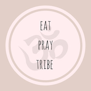 Eat Pray Tribe - Welcome