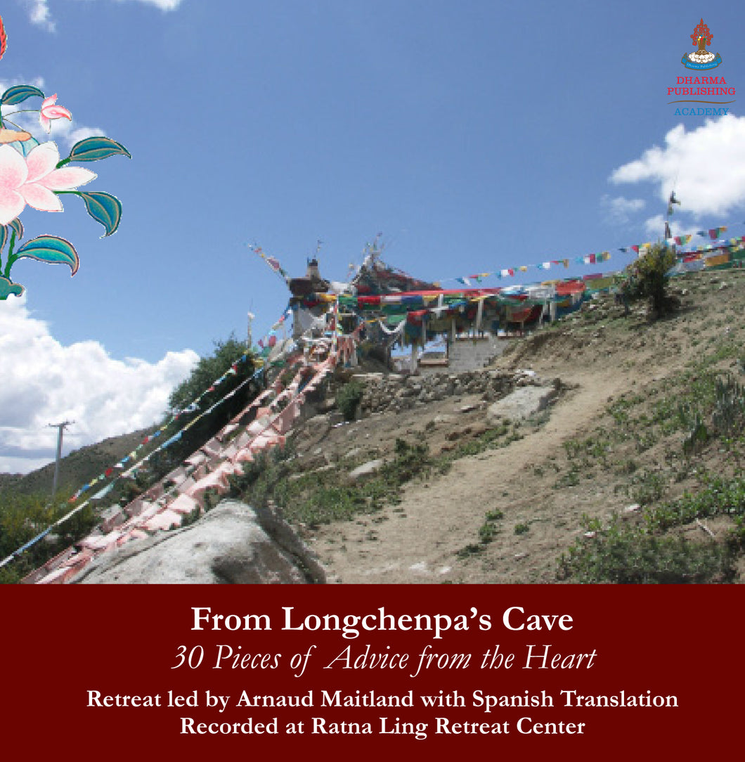 From Longchenpa's Cave, 30 Pieces of Advice from the Heart - Audio Recording w/Spanish