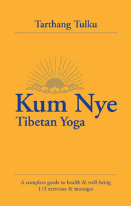 Kum Nye, Tibetan Yoga, Line by Line Reading with Commentary
