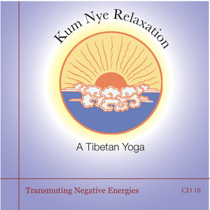 Kum Nye Guided Practices Ten - Transmuting Negative Energies