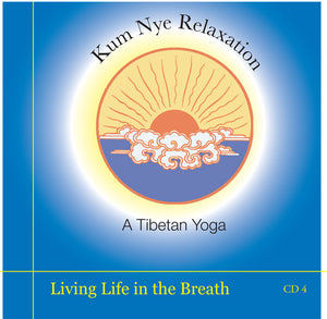 Kum Nye Guided Practices Four - Living Life in the Breath