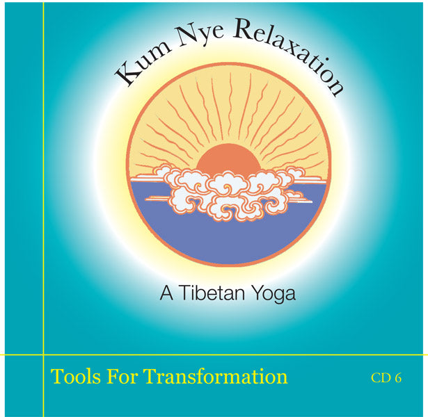 Kum Nye Guided Practices Six - Tools for Transformation