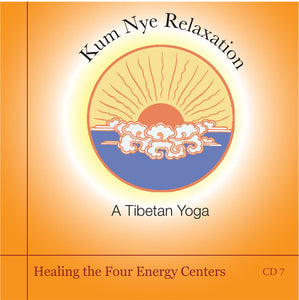 Kum Nye Guided Practices Seven - Healing the Four Energy Centers