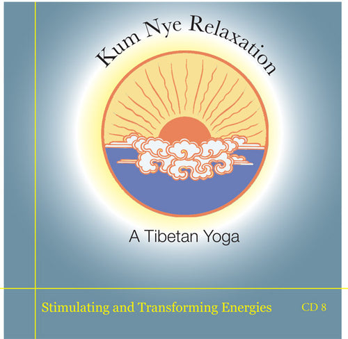 Kum Nye Guided Practices Eight - Stimulating and Transforming Energies
