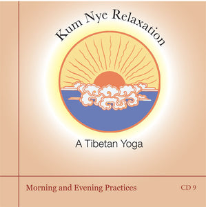 Kum Nye Guided Practices Nine - Morning and Evening Practices