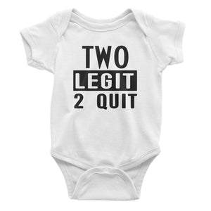 To Legit To Quit One-Piece (Infant)