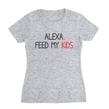 Load image into Gallery viewer, Alexa Feed My Kids Mom T-Shirt (Unisex)