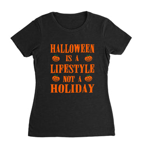 Halloween Is A Lifestyle Not A Holiday Shirt (Woman)