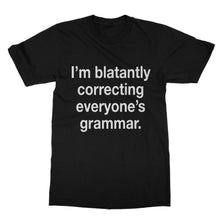 Load image into Gallery viewer, Im Blatantly Correcting Everyone's Grammar Funny Shirt (Men)