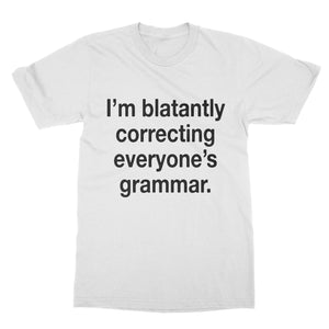 Im Blatantly Correcting Everyone's Grammar Funny Shirt (Men)