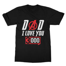 Load image into Gallery viewer, Love You 3000 Father's Day T-Shirt (Men)
