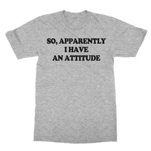 Load image into Gallery viewer, Apparently I Got An Attitude Funny Shirt (Men)