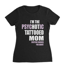 Load image into Gallery viewer, PsycHOTic Tattooed Mom Jwoww T-Shirt (Unisex)