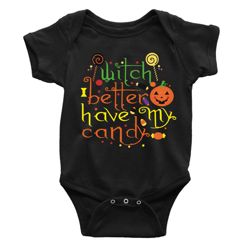 Witch Better Have My Candy Halloween One-Piece (Infant)