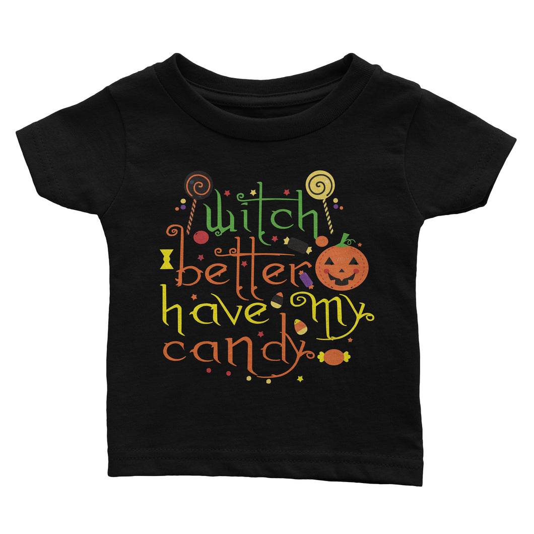 Witch Better Have My Candy Halloween Shirts for Kids