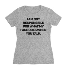 Load image into Gallery viewer, Not Responsible Funny Shirt (Woman)