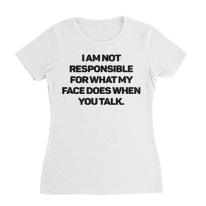 Not Responsible Funny Shirt (Woman)