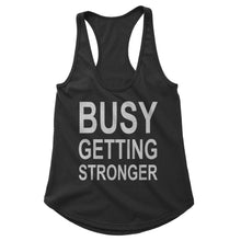 Load image into Gallery viewer, Busy Getting Stronger Workout Tank (Woman)