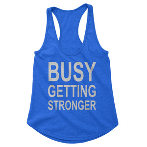 Busy Getting Stronger Workout Tank (Woman)