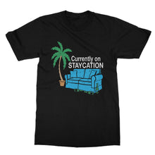 Load image into Gallery viewer, Staycation Funny T-Shirt (Men)