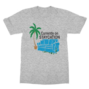 Staycation Funny T-Shirt (Men)
