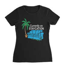 Load image into Gallery viewer, Staycation Shirt (Woman)