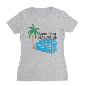 Staycation Shirt (Woman)