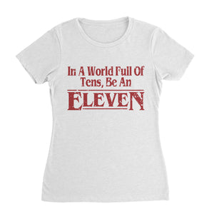 Be ELEVEN Stranger Things T-Shirt (Women)