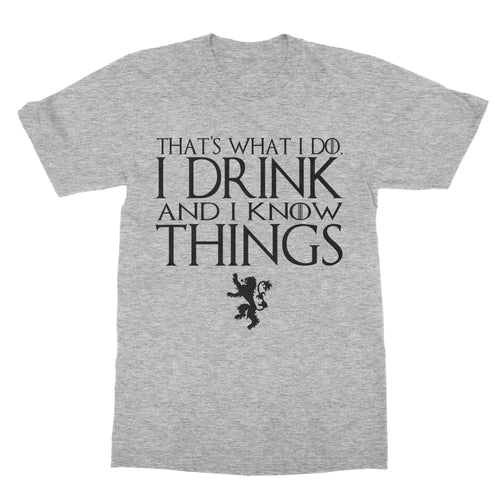 I Drink and I Know Things G.O.T. Shirt (Men) - Cuztom Threadz