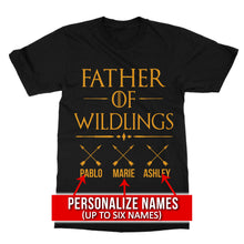 Load image into Gallery viewer, Personalized Father of Wildings Game of Thrones T-Shirt