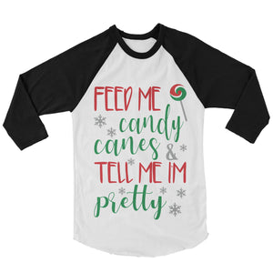 Christmas Shirt - Feed Me Candy Canes And Tell Me Im Pretty (Unisex)