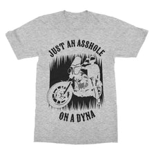 Load image into Gallery viewer, Just An Asshole With A Dyna Shirt (Men)