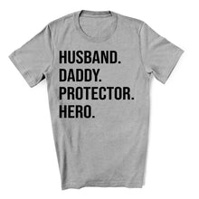 Load image into Gallery viewer, Husband Daddy Protector Hero T-Shirt