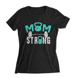 Mom Strong Workout Shirt (Woman)