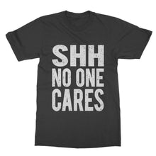 Load image into Gallery viewer, SHH None Cares Funny Shirt (Men)