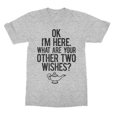 Load image into Gallery viewer, Ok Here I Am What Are Youre Two Other Wishes Funny Shirt (Men)