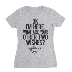 Ok Here I Am What Are Your Two Other Wishes Funny Shirt (Unisex)