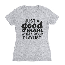 Load image into Gallery viewer, Good Mom Hood Playlist T-Shirt