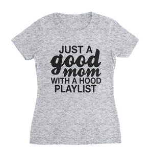 Good Mom Hood Playlist T-Shirt (Unisex)