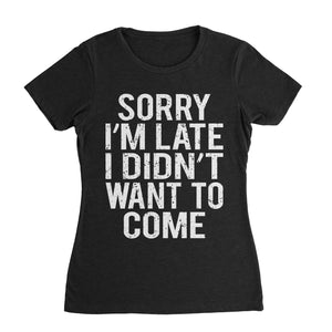 Didn't Want To Come Funny Shirt (Unisex)