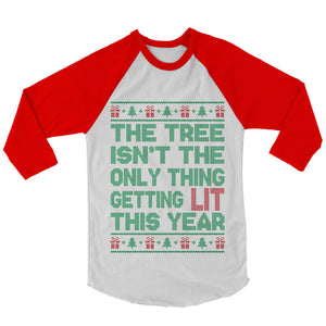Christmas Shirt - The Tree Aint The Only Thing Getting Lit This Year (Unisex)