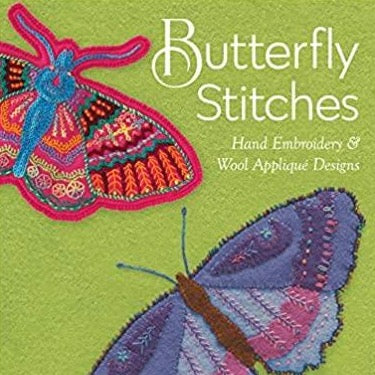 Butterfly Stitches: Embroidery & Wool Applique Designs