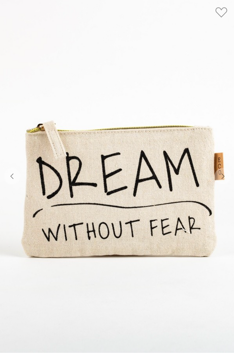 Dream Without Fear Makeup Bag